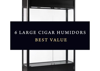6 Biggest and Best Value Cigar Humidors to Choose