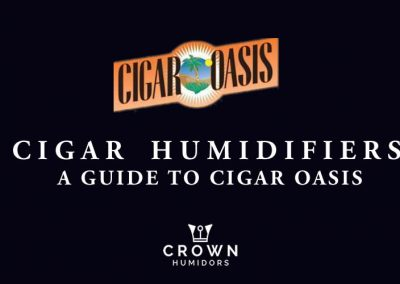 Cigar Humidifier - A guide to Cigar Oasis