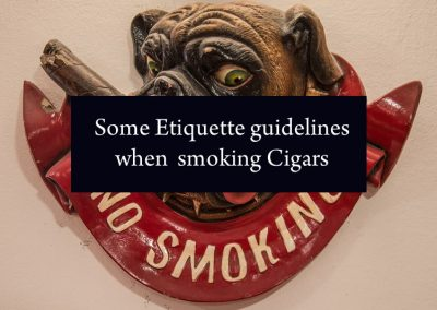 Some Etiquette guidelines when smoking Cigars