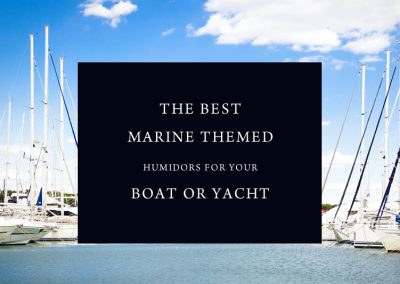 The Best Marine Themed Humidors for your Boat or Yacht