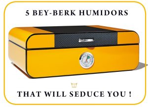 These 5 Bey-Berk Humidors will seduce you !