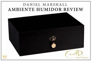 Daniel Marshall Ambiente Humidor Review