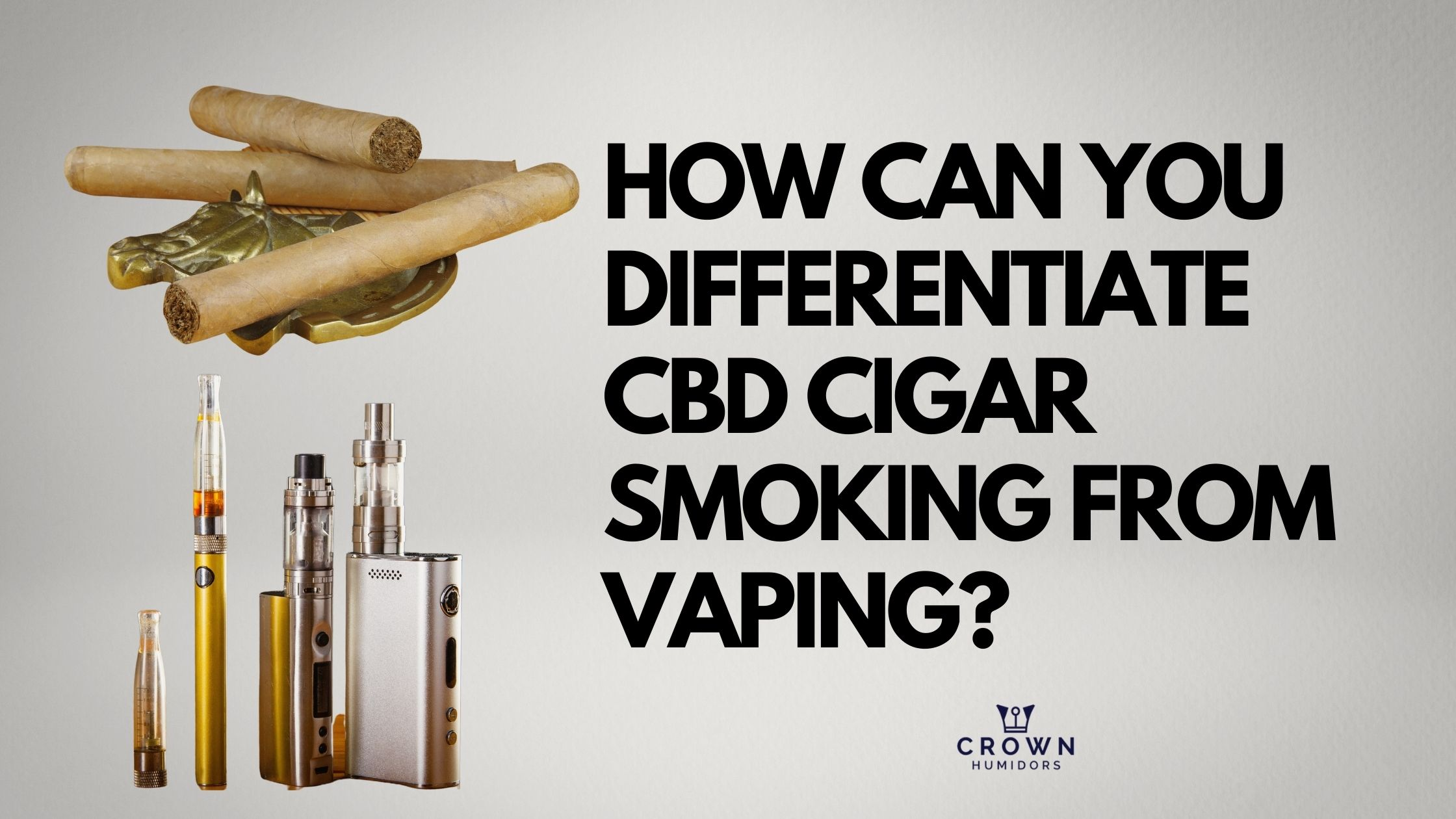 HOW CAN YOU DIFFERENTIATE CBD CIGAR SMOKING FROM VAPING?