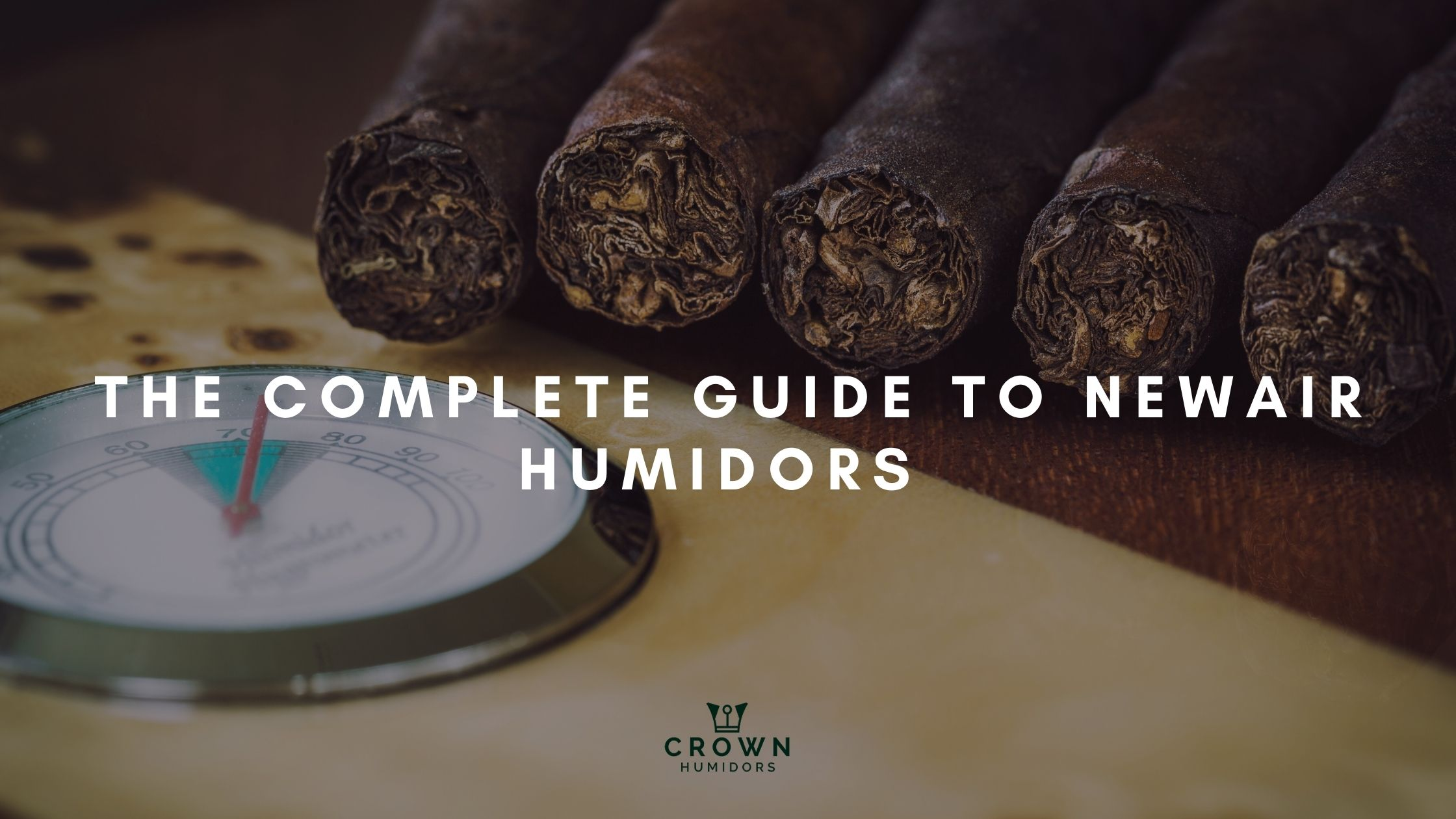 THE COMPLETE GUIDE TO NEWAIR HUMIDOR