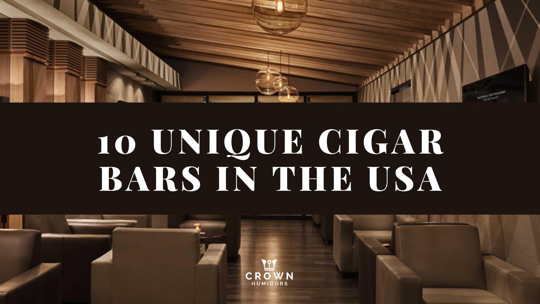 10 unique cigar bars in the usa