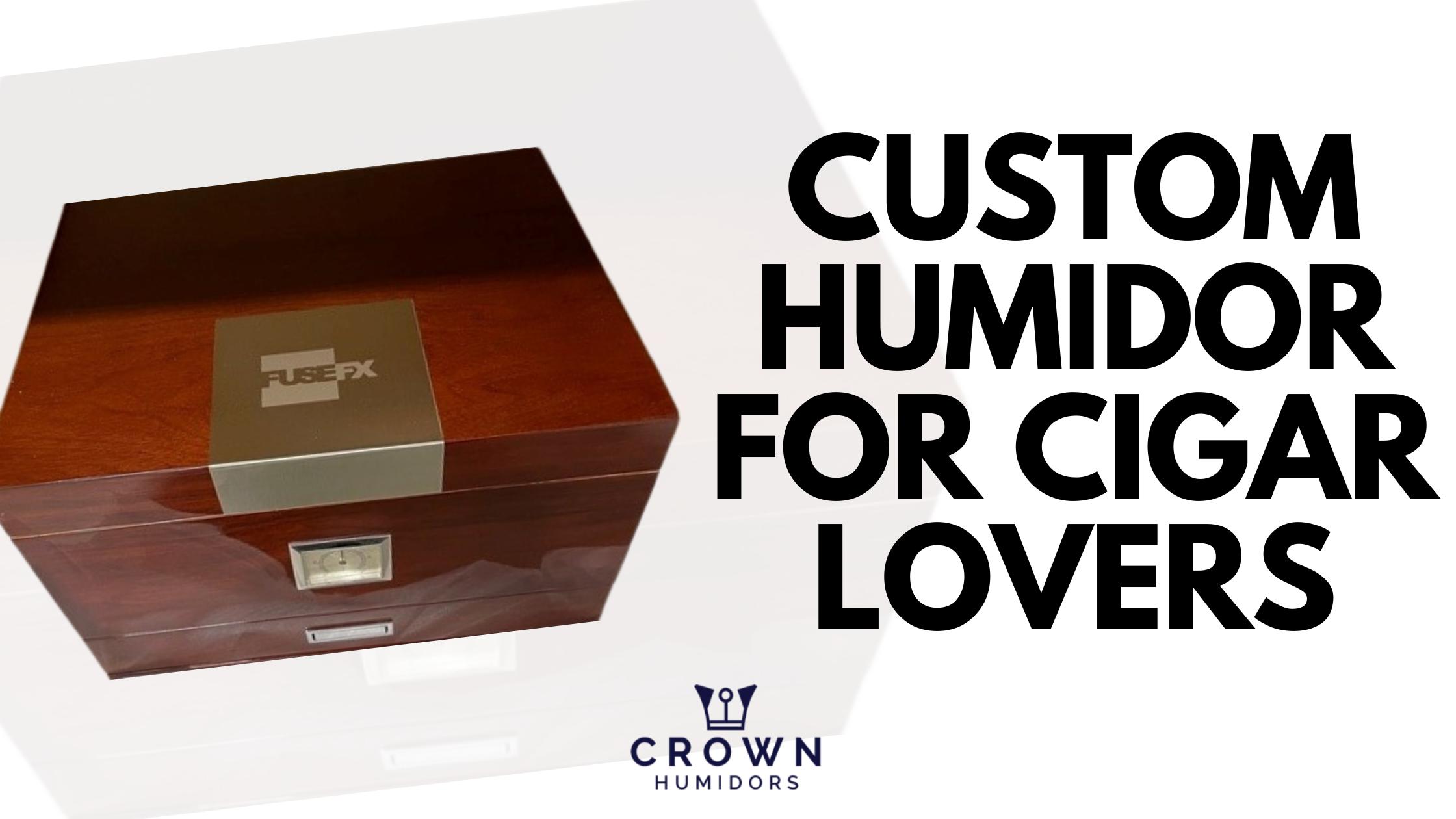 Humidor Custom for Cigar Lover